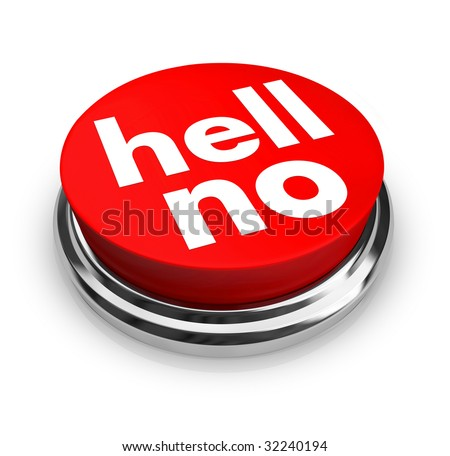 A red button with the words Hell No on it - stock photo