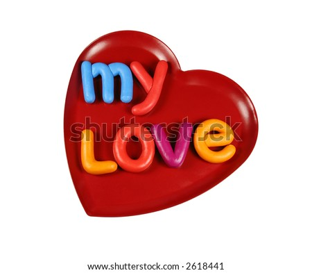 "A red heart with a phrase ""My love"". Isolated on white)"