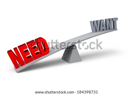 "A red ""NEED"" weighs down to the ground one end of a gray balance beam, while the a gray ""WANT"" sits high in the air on the other end. Isolated on white. - stock photo"