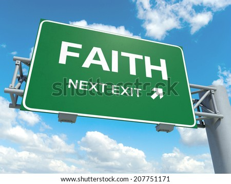 A road sign with faith words on sky background