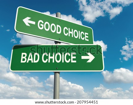 A road sign with good choice bad choice words on sky background  - stock photo