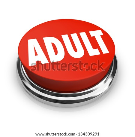 A round red button with the word Adult to symbolize mature restricted content such as pornography or other material meant for older audiences