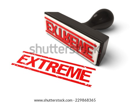 A rubber stamp with extreme in red ink.3d image. Isolated white background.