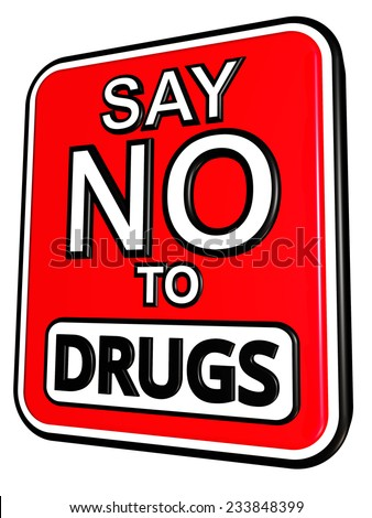 A Say No To Drugs sign illustration in 3D - stock photo