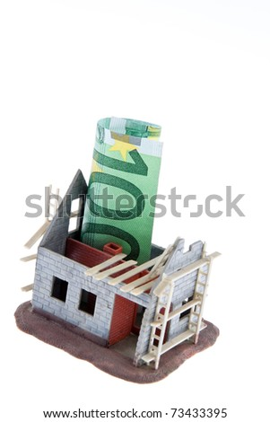 A shell house. Financed with ? banknotes