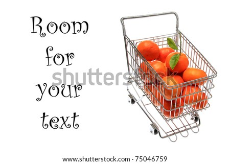 """a shopping cart packed with fresh picked """"Honey Mandarin Tangerines"""" isolated on white with room for your text - stock photo"""