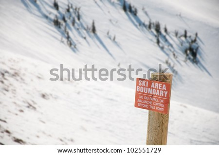 A Sign Warning of the End of the Ski Area Boundary