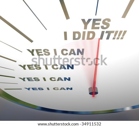 A speedometer with red needle pointing to Yes I Did It, symbolizing self confidence - stock photo