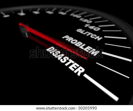 A speedometer with red needle rising from glitch to problem to disaster