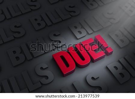"A spotlight illuminates bright, red ""DUE!"" on a dark background of ""BILLS"" - stock photo"