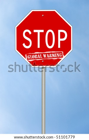 A stop sign with the text Stop global warming where the last word looks spray painted.
