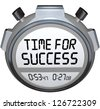 A stopwatch timer shows the words Time for Success indicating it is now the moment to give your all in an effort to achieve your goal and win the competition in a sporting event or other contest - stock photo