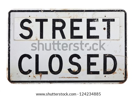 a street closed sign on a white background - stock photo