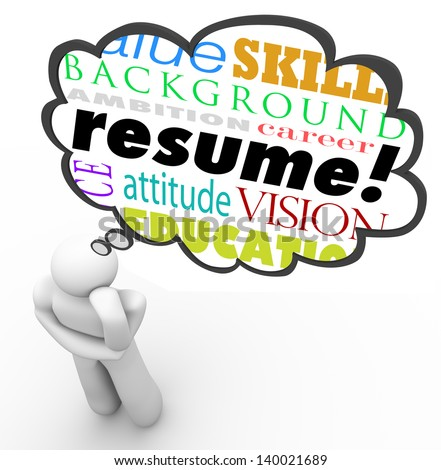 A thought cloud above a thinking person, with words resume, experience, backgruond, education and other related terms illustrating qualities needed for a job applicant - stock photo