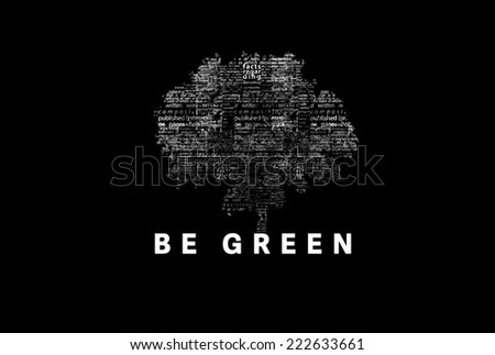 "A tree made of white words on a black background with ""Be green"" as a title - word could  - stock photo"