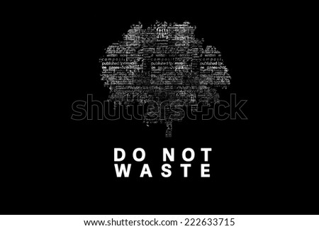 "A tree made of white words on a black background with ""Do Not Waste"" as a title - word could  - stock photo"