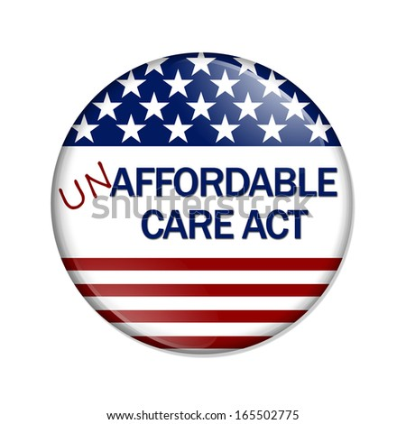 A white button with words Not Affordable Care Act isolated on white, Not Affordable Care Act Button - stock photo