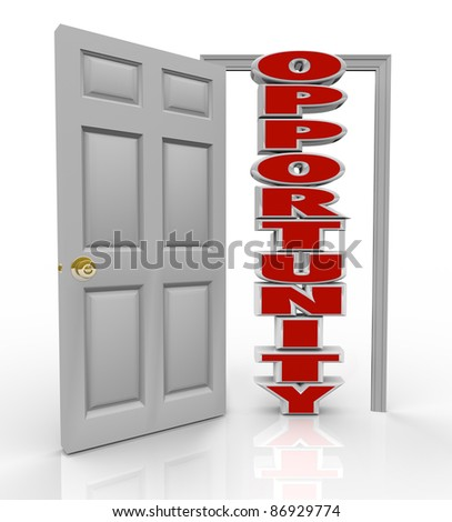 A white door opens to reveal the word Opportunity to illustrate the new chance you have to succeed in life through your job, career, education, lifestyle, relationship, travel or other aspects