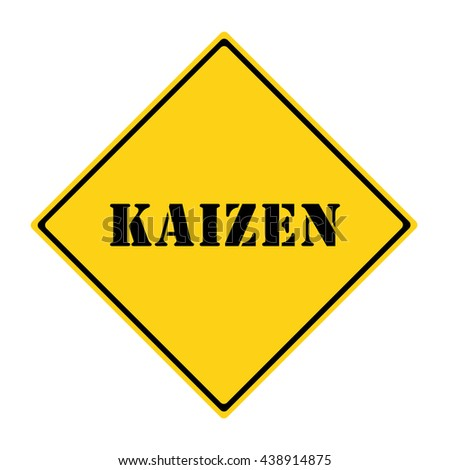 A yellow and black diamond shaped road sign with the word KAIZEN making a great concept. - stock photo
