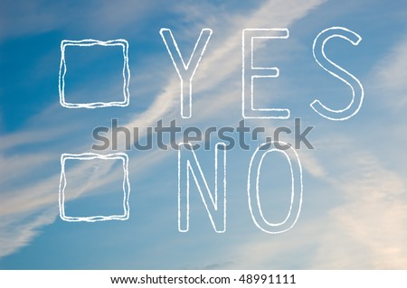 A yes or no tick box made out of white cloudy text against a blue sky. - stock photo
