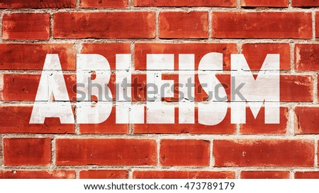 Ableism Written On A Brick Wall