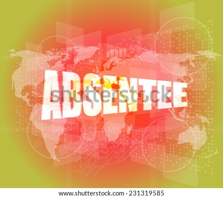 absentee word on digital touch screen - stock photo