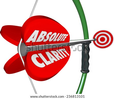 Absolute Clarity words on bow and arrow aiming at bulls-eye target to illustrate perfect focus, confidence, precision and determination - stock photo