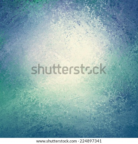 abstract blue green background paper, distressed rough vintage texture, bright white center light effect and darker navy blue color grunge border  - stock photo