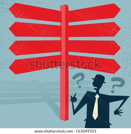 Abstract Businessman at a Blank Signpost. Great illustration of Retro styled Businessman with a selection of Business related options and choices to make. All recruitment Agencies need one of these! - stock photo