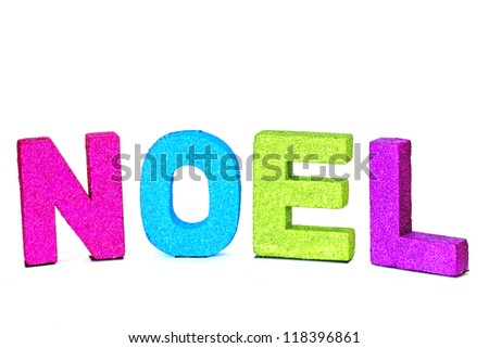 Abstract Noel.  Noel written in pink, blue, green and purple glitter letters isolated on white. Ideal for abstract christmas cards. Bright and cheerful - stock photo