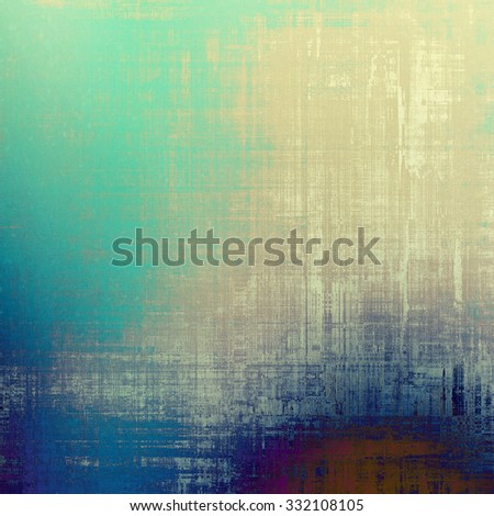Abstract old background or faded grunge texture. With different color patterns: yellow (beige); brown; blue; green - stock photo