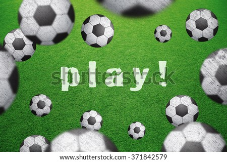 Abstract soccer field with many soccer balls and play word caption. Blurred and grunge textured soccer balls on green football field background. Selective focus used. Conceptual soccer background.