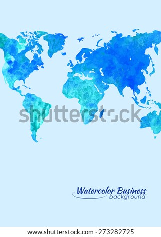 Abstract watercolor background of business flyer. The map template. Grunge world map. Raster copy. - stock photo