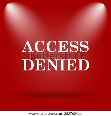 Access denied icon. Flat icon on red background.  - stock photo