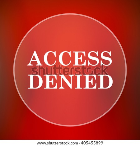 Access denied icon. Internet button on red background.