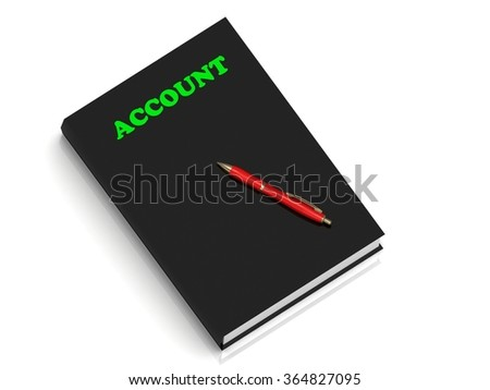 ACCOUNT- inscription of green letters on black book on white background
