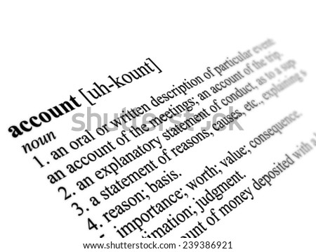 Account word dictionary definition close up illustration