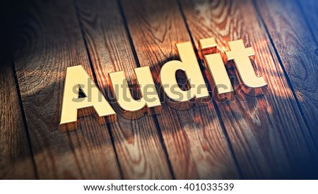 "Accounting check. The word ""Audit"" is lined with gold letters on wooden planks. 3D illustration image - stock photo"