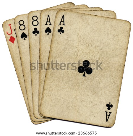 Aces and eights, the dead mans hand.