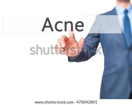 Acne - Businessman press on digital screen. Business,  internet concept. Stock Photo