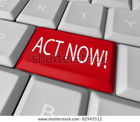 Act Now to take advantage of a special limited time offer or take action to right a wrong and stand up for a civil good, all by pressing this red key on a computer keyboard - stock photo