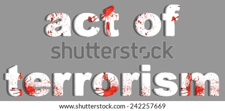 Act of terrorism. A drops of blood on the white letters - stock photo