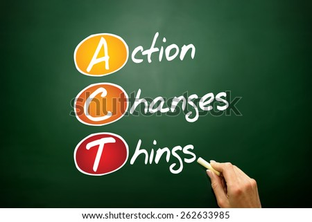 Action Changes Things (ACT), business concept acronym on blackboard - stock photo