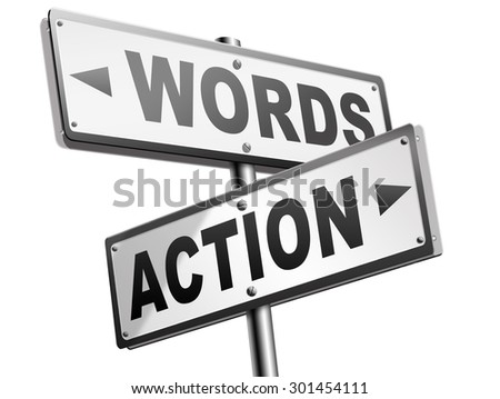action words the time to act is now or never mister big mouth last stop showing off  - stock photo