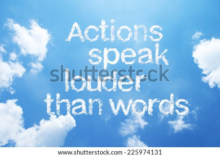 Actions speak louder than words a cloud word on sky. - stock photo