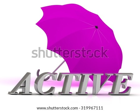 ACTIVE- inscription of silver letters and umbrella on white background  - stock photo