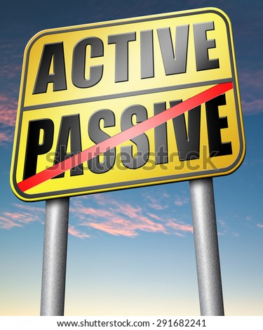 active passive take action or wait taking initiative and participate  - stock photo