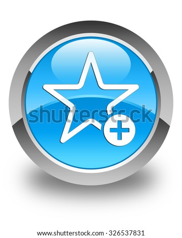 Add to favorite icon glossy cyan blue round button - stock photo