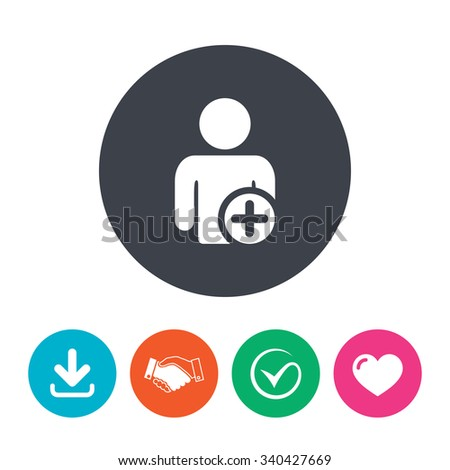 Add user sign icon. Add friend symbol. Download arrow, handshake, tick and heart. Flat circle buttons. - stock photo