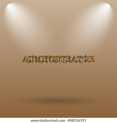 Administrator icon. Internet button on brown background.